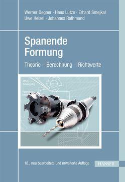 Spanende Formung von Degner,  Werner, Heisel,  Uwe, Lutze,  Hans, Rothmund,  Johannes, Smejkal,  Erhard