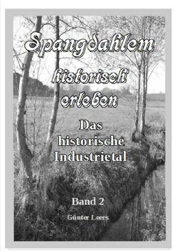 Spangdahlem historisch erleben / Spangdahlem historisch erleben Band 2 von Leers,  Günter