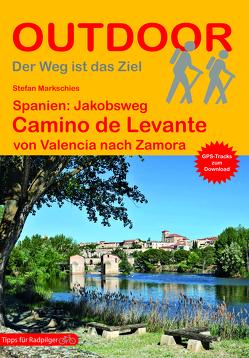 Spanien: Jakobsweg Camino de Levante von Markschies,  Stefan