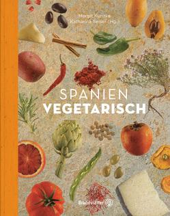 Spanien vegetarisch von Beer,  Günter, Kunzke,  Margit, Seiser,  Katharina