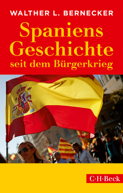 Spaniens Geschichte seit dem Bürgerkrieg von Bernecker,  Walther L.