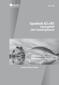 Spanisch A2+/B1 Lösungsheft inkl. Transkriptionen von Rivero Toledo,  Leonore