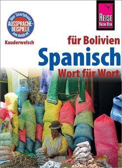 Spanisch für Bolivien – Wort für Wort von García,  Zacarias, Horstmann,  Britta
