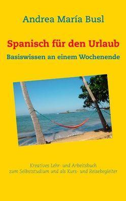 Spanisch für den Urlaub von Busl,  Andrea María