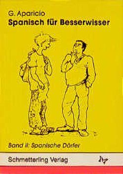Spanisch für Besserwisser / Spanisch für Besserwisser von Aparicio,  Guillermo, Pohle,  Marlene