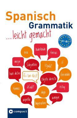 Spanisch Grammatik leicht gemacht von Gaulon,  Aleth, Geissler,  Renate