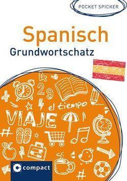 Spanisch Grundwortschatz von Nevado Cortés,  Juan Carlos, Tapia Flores,  Luisa