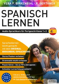 Spanisch lernen für Fortgeschrittene 1+2 (ORIGINAL BIRKENBIHL) von Birkenbihl,  Vera F, Gerthner,  Rainer