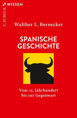Spanische Geschichte von Bernecker,  Walther L.
