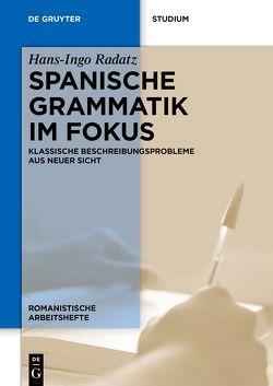 Spanische Grammatik im Fokus von Radatz,  Hans-Ingo
