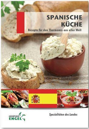 Spanische Küche Rezepte geeignet für den Thermomix von Möhrlein-Yilmaz,  Marion