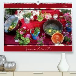 Spanische LebensArt (Premium, hochwertiger DIN A2 Wandkalender 2021, Kunstdruck in Hochglanz) von Ganz,  Andrea