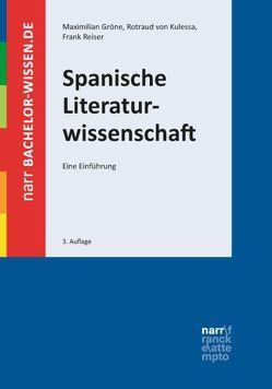 Spanische Literaturwissenschaft von Gröne,  Maximilian, Reiser,  Frank, von Kulessa,  Rotraud