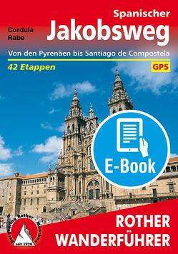 Spanischer Jakobsweg (E-Book) von Rabe,  Cordula
