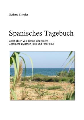 Spanisches Tagebuch von Stiegler,  Gerhard