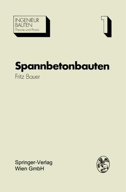Spannbetonbauten von Bauer,  Fritz