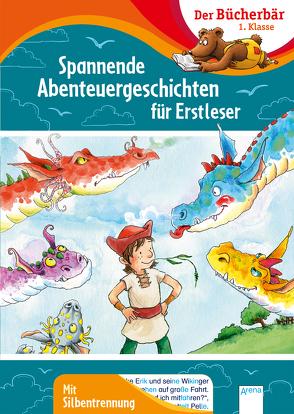 Spannende Abenteuergeschichten für Erstleser von Döring,  Hans Günther, Egger,  Sonja, Nahrgang,  Frauke, Paule,  Irmgard, Seltmann,  Christian