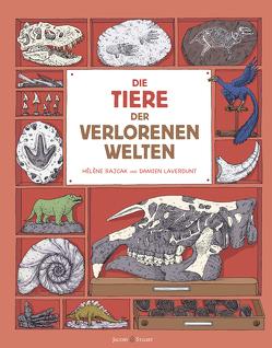 Spannende Geschichten von den ersten Tieren von Laverdunt,  Damien, Rajcak,  Hélène
