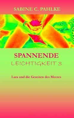 Spannende Leichtigkeit 3 von Pahlke,  Sabine C.