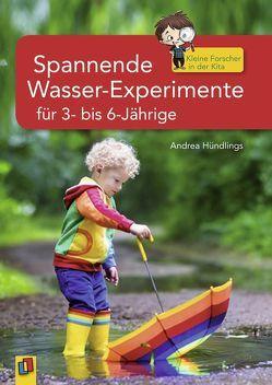 Spannende Wasser-Experimente für 3- bis 6-Jährige von Hündlings,  Andrea