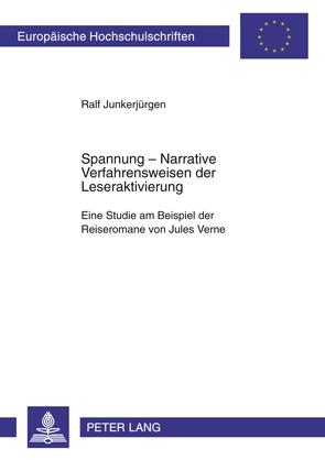 Spannung: Narrative Verfahrensweisen der Leseraktivierung von Junkerjürgen,  Ralf