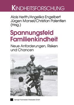 Spannungsfeld Familienkindheit von Engelbart,  Angelika, Herlth,  Alois, Mansel,  Jürgen, Palentien,  Christian
