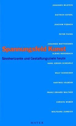 Spannungsfeld Kunst von Bilstein,  Johannes, Esterl,  Dietrich, Fiebach,  Joachim, Fuchs,  Peter, Hanel,  Bernhard, Wagner,  Robin