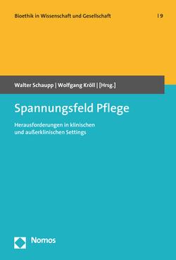 Spannungsfeld Pflege von Kröll,  Wolfgang, Schaupp,  Walter