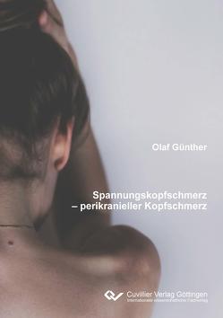 Spannungskopfschmerzen – perikranieller Kopfschmerz von Günther,  Olaf