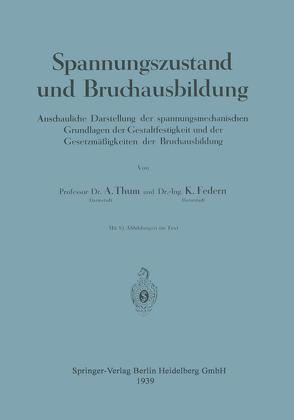 Spannungszustand und Bruchausbildung von Federn,  Klaus, Thum,  August