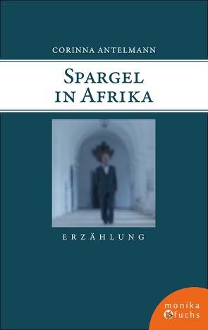 Spargel in Afrika von Antelmann,  Corinna
