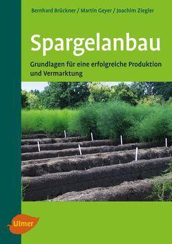 Spargelanbau von Brückner,  Bernhard, Geyer,  Martin, Ziegler,  Joachim