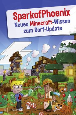 SparkofPhoenix: Neues Minecraft-Wissen zum Dorf-Update von SparkofPhoenix
