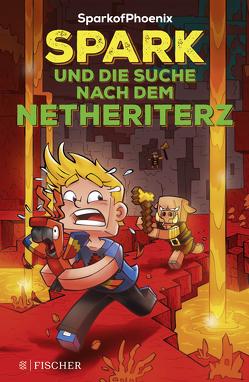 SparkofPhoenix: Spark und die Suche nach dem Netheriterz (Minecraft-Roman Band 2) von Kampmann,  Stefani, Müller-Wegner,  Timo, SparkofPhoenix