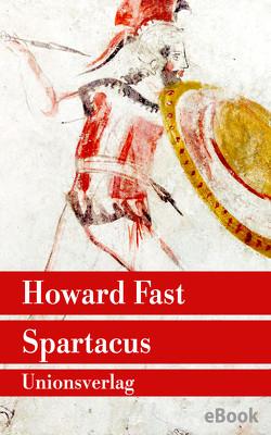 Spartacus von Fast,  Howard, Julius,  Liselotte