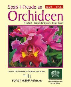 Spaß und Freude an Orchideen von Fürst,  Petra, Reisch,  Stefan, Schöngarth,  Gabriele