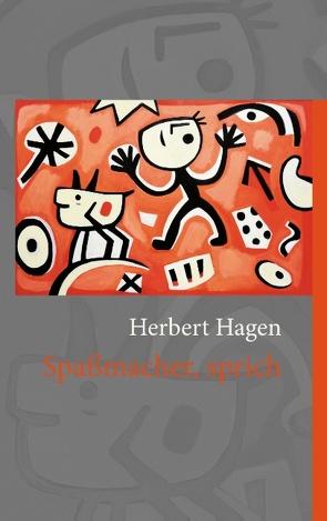 Spaßmacher, sprich von Hagen,  Herbert