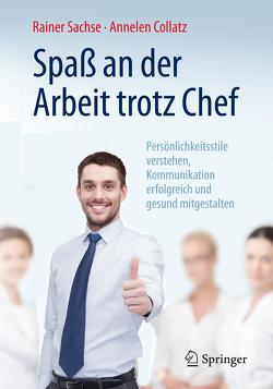 Spaß an der Arbeit trotz Chef von Collatz,  Annelen, Sachse,  Rainer