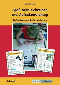 Spass beim Schreiben und Aufsatzerziehung – inkl. CD von Keyser,  Sven