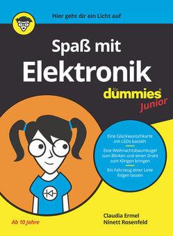 Spaß mit Elektronik für Dummies Junior von Ermel,  Claudia, Rosenfeld,  Ninett