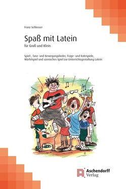 Spaß mit Latein von Schlosser,  Franz