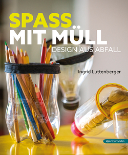 Spass mit Müll von Luttenberger,  Ingrid