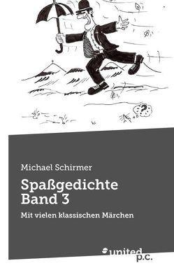 Spaßgedichte Band 3 von Schirmer,  Michael