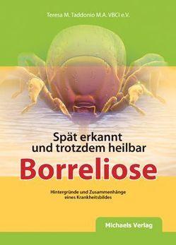Spät erkannt und trotzdem heilbar z.B. Borreliose von Taddonio,  Teresa M.
