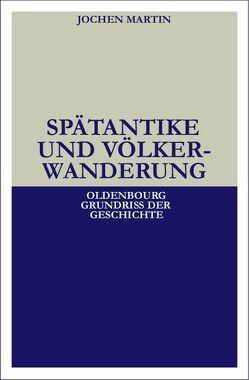 Spätantike und Völkerwanderung von Martin,  Jochen