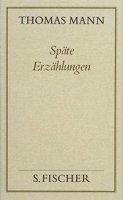 Späte Erzählungen von Mann,  Thomas, Mendelssohn,  Peter de