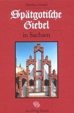 Spätgotische Giebel in Sachsen von Donath,  Matthias