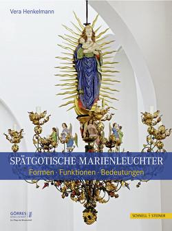 Spätgotische Marienleuchter von Brandt,  Michael, Dresken-Weiland,  Jutta, Henkelmann,  Vera, Strocka,  Volker Michael