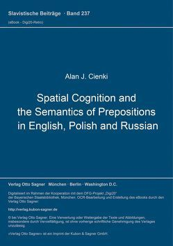 Spatial Cognition and the Semantics of Prepositions in English, Polish and Russian von Cienki,  Alan J.