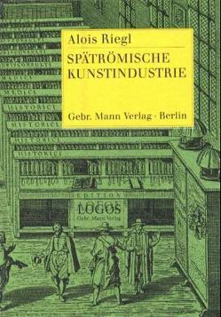 Spätrömische Kunstindustrie von Kemp,  Wolfgang, Riegl,  Alois